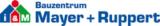 Mayer + Ruppert Bauzentrum