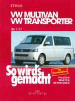 VW Multivan / VW Transporter T5 115-235 PS, Diesel 84-174 PS ab 5/2003, So wird´s gemacht - Band 134