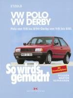 VW Polo von 9/81 bis 8/94, VW Derby von 9/81 bis 8/85, So wird's gemacht - Band 34
