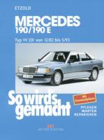 Mercedes 190/190E W 201 von 12/82 bis 5/93, So wird's gemacht - Band 46