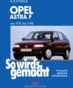 Opel Astra F 9/91 bis 3/98, So wird's gemacht - Band 78