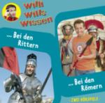 Hörspiel, Willi wills wissen 7 - Bei den Römern/Bei den Rittern